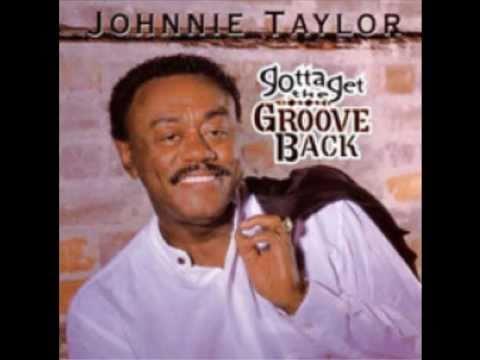 Johnnie Taylor: Woman Don't be Afraid