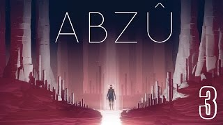 ABZU Part 3 FINAL