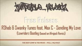 R3hab & Swanky Tunes feat. Max C - Sending My Love (Lowriderz Bootleg)