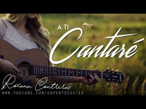 A ti cantare - Roxana Contreras  (CD Completo)