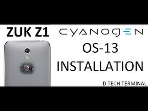 CYANOGEN OS 13 | MARSHMALLOW | ZUK Z1 | INSTALLATION TUTORIAL | D Tech Terminal