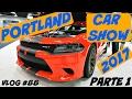 VLOG #88 - PORTLAND CAR SHOW - PARTE 1 - 2017