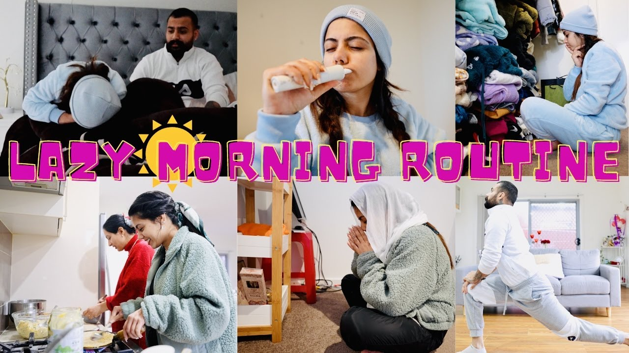 LAZY MORNING ROUTINE   INDER AND KIRAT