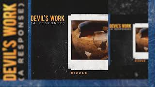 Bizzle - Devil's Work (Response To Joyner Lucas)
