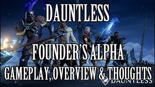 Dauntless Founder's Alpha Gameplay, Overview & Thoughts