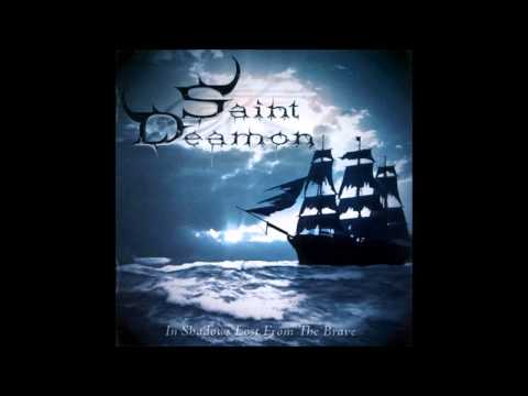 Saint Deamon - In Shadows Lost From The Brave [Full Album]