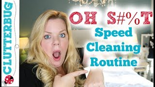 OH S#%T! Speed Cleaning Routine