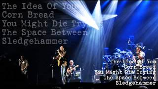 Dave Matthews Band - The Idea Of You - Corn Bread - You Might Die Trying - The Space - Sledgehammer