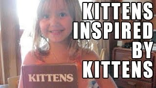 Kittens Inspired by Kittens - Memed
