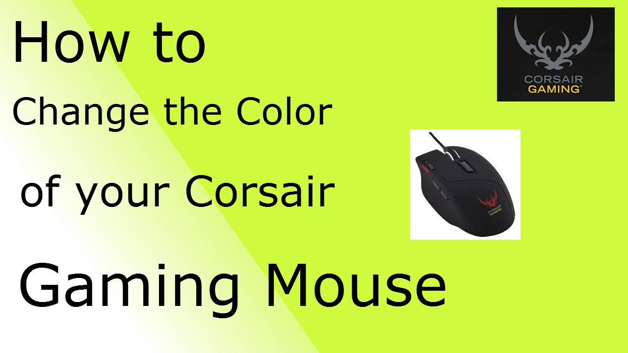 Tutorial: How to change your Corsair Gaming Mouse LED Colors!!!