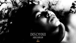 Arkanian - Insomnii (Audio)