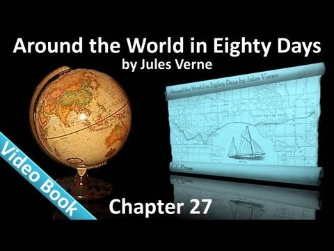 Chapter 27 - Around the World in 80 Days by Jules Verne