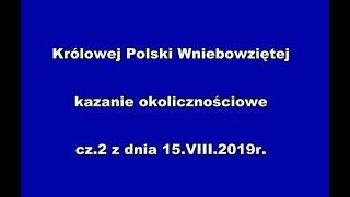 Ks. Natanek - Królowej Polski Wniebowziętej cz.2  15.08.2019 r.