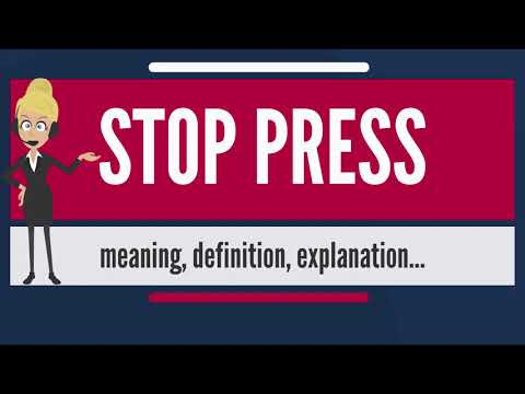 What is STOP PRESS? What does STOP PRESS mean? STOP PRESS meaning, definition & explanation