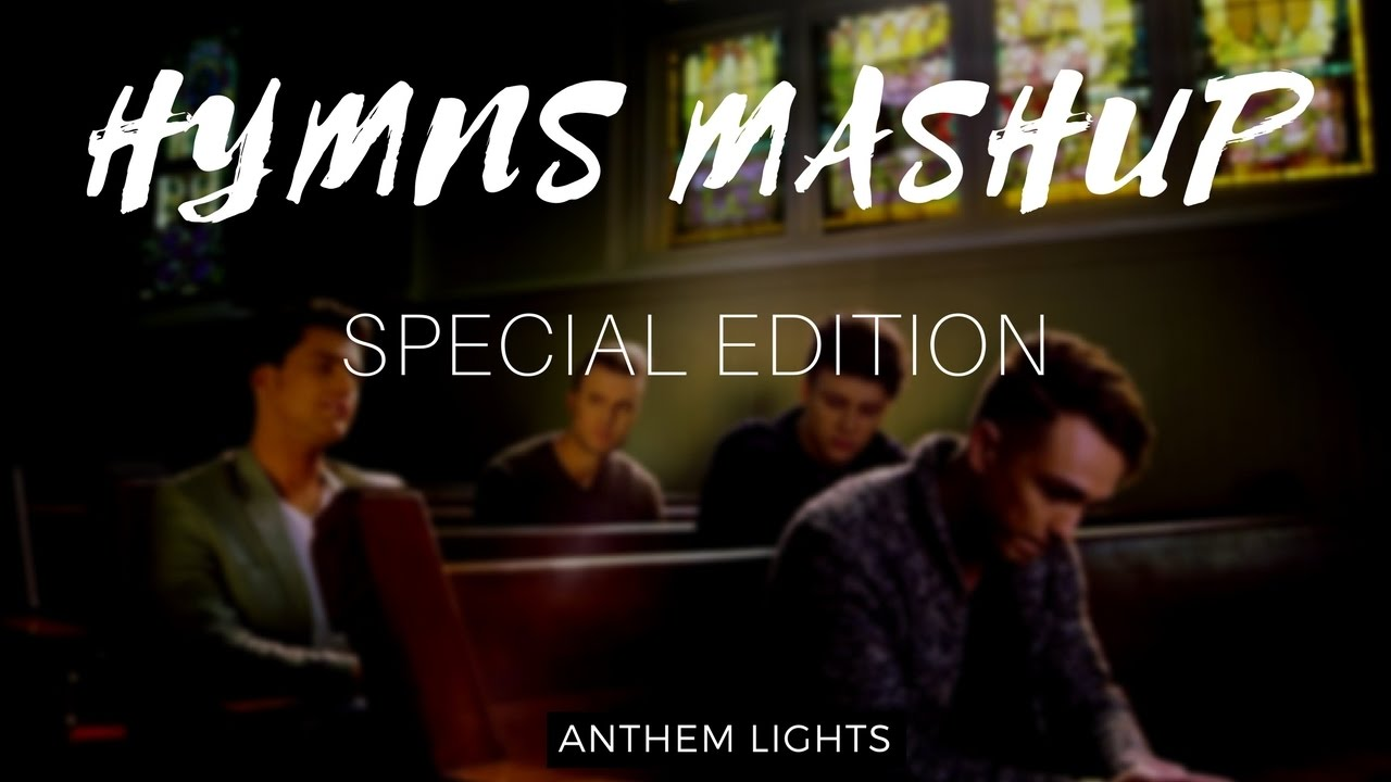 Hymns Mashup Special Edition Youtube