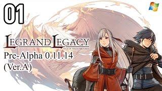 Legrand Legacy 【PC】 #01 - Prologue │ Pre-Alpha build 0.11.14 (Ver.A)