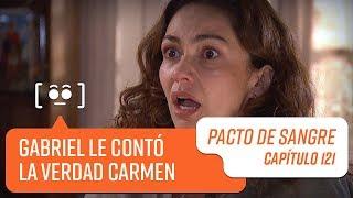 Gabriel le contó la verdad a Carmen   Pacto de Sangre   Capítulo 121