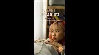 "[Z-Girls] Vanya ""비가 오는 날엔 (On Rainy Days) "" - ""BEAST"" Cover"