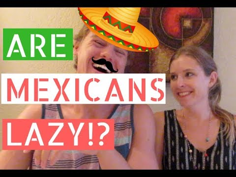 Are Mexicans Lazy? Gringos Talk About Mexican Stereotypes // Life in Puerto Vallarta Vlog