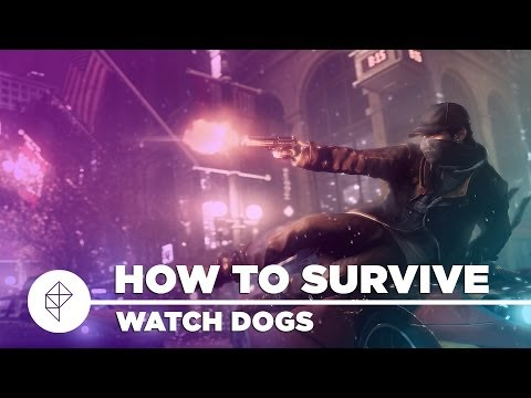 Watch Dogs Tips - A guide to enjoying the game as fast as possible