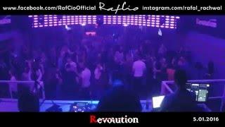 RafCio video mix @ REVOLUTION SANOK 05-01-2016 [WATCH IN HD]