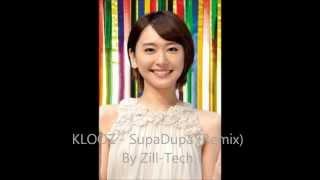 KLOOZ - Supa dupa (Remix) By Zill-Tech 俺はミクロなスペースにハマん...