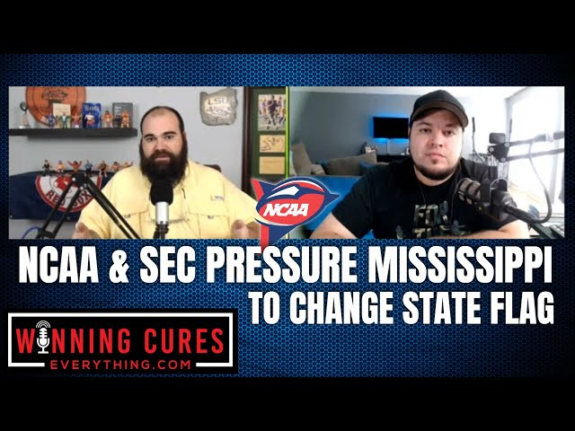 NCAA & SEC putting pressure on Mississippi to change the state flag