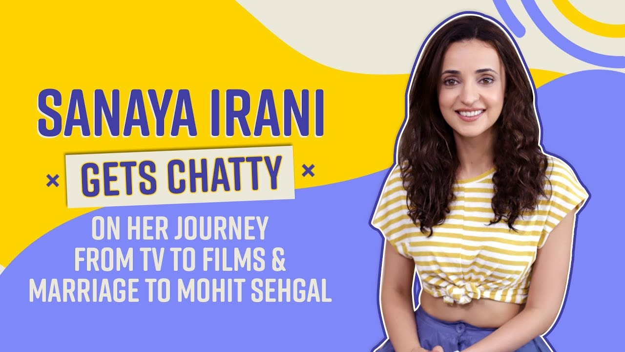 Sanaya Irani on doing films, TV and why she wouldn't want to work on a show with Mohit Sehgal