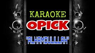 Opick - Alhamdulillah (Karaoke Tanpa Vokal)