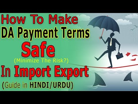 How To Make DA Payment Terms Safe In Import Export Business And Minimize The Risk?