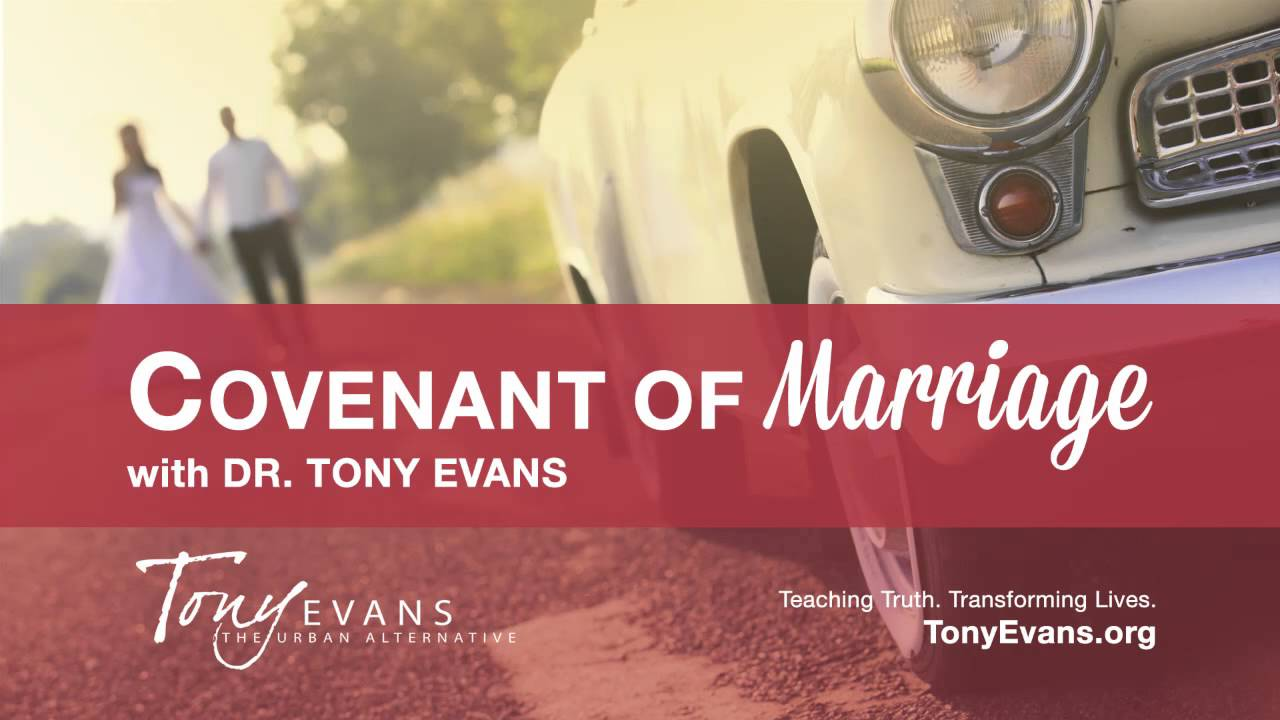 Covenant of Marriage | Sermon by Tony Evans