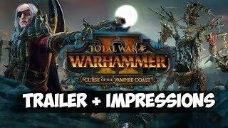 CURSE OF THE VAMPIRE COAST! New Total War: Warhammer 2 DLC - Trailer + Impressions!