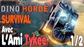 ORION: Dino Horde - Survivre aux Enfants - Gameplay Fun w/ Tykee FR HD PC Part 1/2