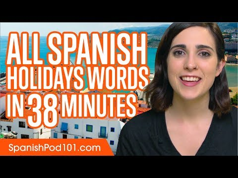 Learn ALL Spanish Holidays in 38 Minutes