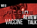 REVIEW TALK: Vaccine (Wii U)