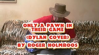 ONLY A PAWN IN THEIR GAME  (Dylan cover) by Roger Holmroos.wmv