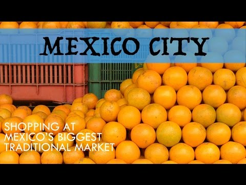 Shopping at MEXICO CITY'S BIGGEST Traditional Market