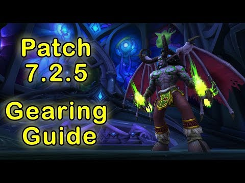 WoW Legion Patch 7.2.5 Gearing Up Guide - Tomb of Sargeras [World of Warcraft Legion Gearing Guide]