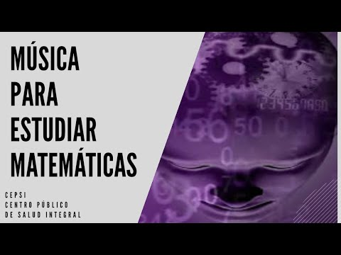 MÚSICA PARA ESTUDIAR MATEMÁTICAS LEER CONCENTRASE CENTRO DE PSICOPEDAGOGÍA CEPSI