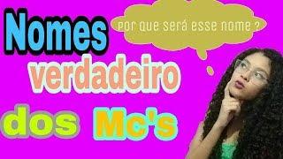 NOMES VERDADEIRO DOS MC`S