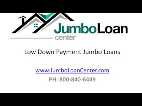 Low Down Payment Jumbo Loan, 95% and 90%