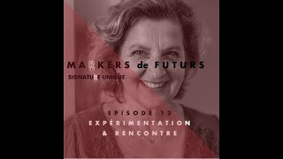Episode 12 : Expérimentation et rencontre avec Laure de Cazenove
