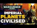 PLANETS of the IMPERIUM - Civilised [1]   WARHAMMER 40,000 Lore / History