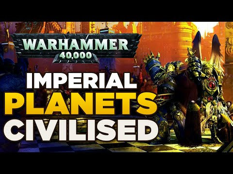 PLANETS of the IMPERIUM - Civilised [1] | WARHAMMER 40,000 Lore / History