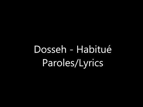 Dosseh   Habitué Paroles/Lyrics