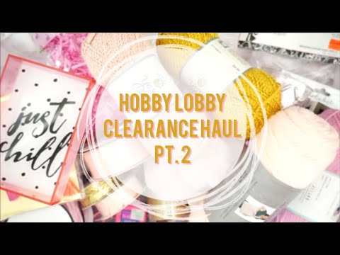 Craft Haul | Hobby Lobby Clearance + More | Pt. 2