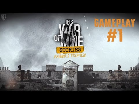 """This War Of Mine: Stories - Father's Promise DLC   """"So, What should I do?!"""" Gameplay #1  """