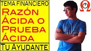 Razón Ácida o Prueba Ácida / Análisis Financiero.