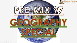 Pre-Mix - 97 - GEOGRAPHY Special - Prelims Oriented Questions for UPSC || IAS