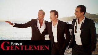 Forever Gentlemen | La belle vie [Dany Brillant - Damien Sargue - Roch Voisine] (clip officiel)